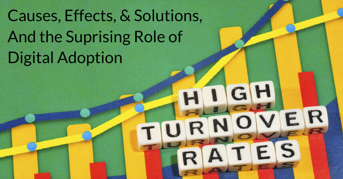 digital adoption can impact high turnover rates