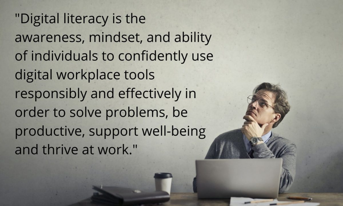 Quote on image: digital literacy is the awareness, mindset, and ability of individuals to confidently use digital workplace tools.